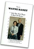 Wayne Raney's Life Has Not Been a Bed of Roses